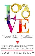 Love Thrives When Unrestrained