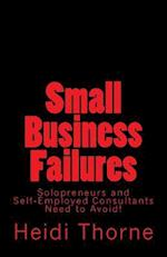 Small Business Failures Solopreneurs and Self-Employed Consultants Need to Avoid