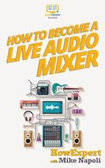 How to Become a Live Audio Mixer