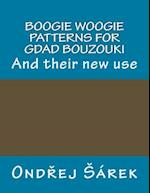 Boogie Woogie Patterns for Gdad Bouzouki