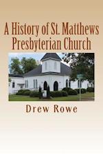 A History of St. Matthews Presbyterian Church