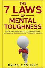 The 7 Laws of Mental Toughness
