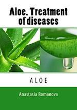 Aloe. Treatment of Diseases