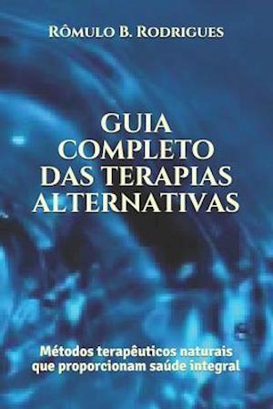 Guia Completo Das Terapias Alternativas af Romulo Borges Rodrigues