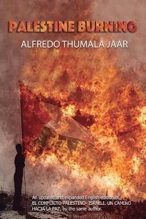 Bog, paperback Palestine Burning af Alfredo Thumala Jaar