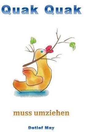 Bog, paperback Quak Quak Muss Umziehen af Detlef May