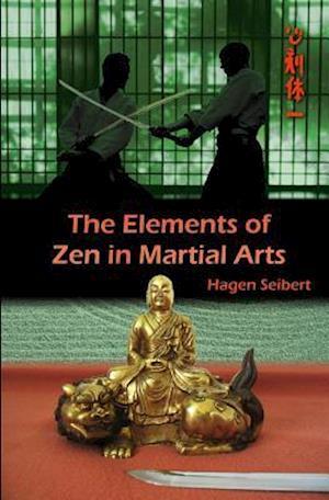 Bog, paperback The Elements of Zen in Martial Arts af Hagen Seibert