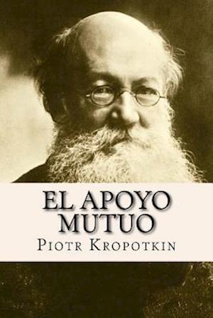 Bog, paperback El Apoyo Mutuo (Spanish Edition) af Piotr Kropotkin
