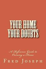 Your Home---Your Doubts