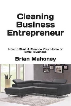 Bog, paperback Cleaning Business Entrepreneur af Brian Mahoney