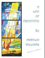 A Life of Creativity by Ardelia Williams