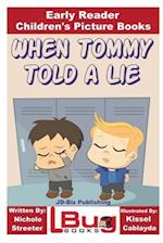 When Tommy Told a Lie - Early Reader - Children's Picture Books