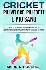 Cricket Piu Veloce, Piu Forte E Piu Sano