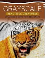 Grayscale Beautiful Creatures Coloring Books for Beginners Volume 1