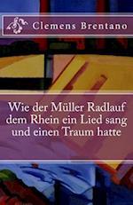Wie Der Muller Radlauf Dem Rhein Ein Lied Sang Und Einen Traum Hatte