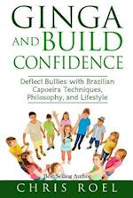 Ginga and Build Confidence