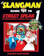 The Slangman Guide to Street Speak 1