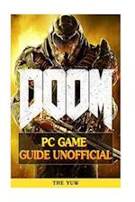 Doom 4 PC Game Guide Unofficial