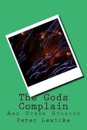 Bog, paperback The Gods Complain af Peter P. Lewicke