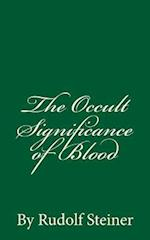 The Occult Significance of Blood