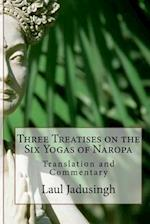 Three Treatises on the Six Yogas of Naropa