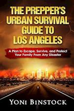 The Prepper's Urban Survival Guide to Los Angeles
