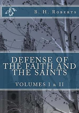 Bog, paperback Defense of the Faith and the Saints, Volumes 1 & 2 (Complete and Unabridged) af B. H. Roberts