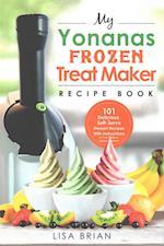 My Yonanas Frozen Treat Maker Recipe Book