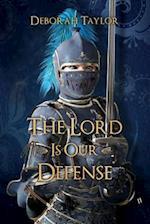 The Lord Is Our Defense af Deborah Taylor