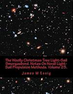 The Woolly Christmas Tree Light-Sail Smorgasbord. Notes on Novel Light-Sail Propulsion Methods. Volume 25.