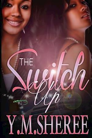 The Switch Up af Y. M. Sheree