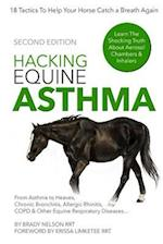 Hacking Equine Asthma - 18 Tactics to Help Your Horse Catch a Breath Again