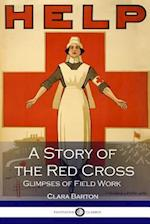 A Story of the Red Cross Glimpses of Field Work