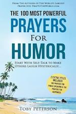 Prayer the 100 Most Powerful Prayers for Humor 2 Amazing Books Included to Pray for Public Speaking & Happiness