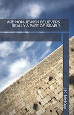 Are Non-Jewish Believers Really a Part of Israel?