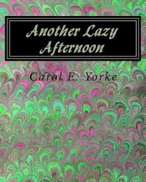 Bog, paperback Another Lazy Afternoon af MS Carol E. Yorke