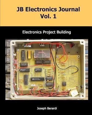 Bog, paperback Jb Electronics Journal Vol. 1 af Joseph Berardi