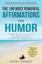 Affirmation the 100 Most Powerful Affirmations for Humor 2 Amazing Affirmative Bonus Books Included for Public Speaking & Happiness