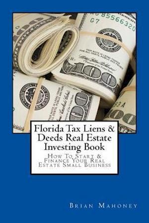 Bog, paperback Florida Tax Liens & Deeds Real Estate Investing Book af Brian Mahoney