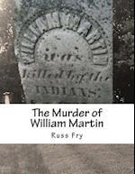 The Murder of William Martin