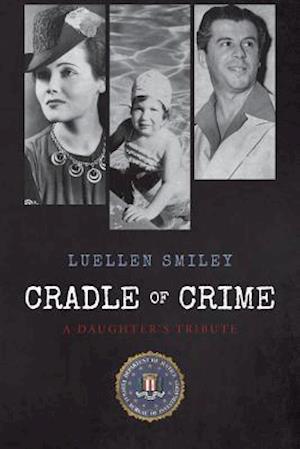 Bog, paperback Cradle of Crime af Luellen Smiley