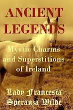Ancient Legends - Mystic Charms and Superstitions of Ireland
