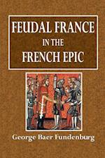 Feudal France in the French Epic
