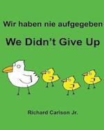 Wir Haben Nie Aufgegeben We Didn't Give Up