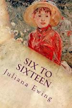 Six to Sixteen