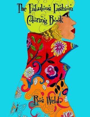 Bog, paperback The Fabulous Fashion Coloring Book af Ros Webb