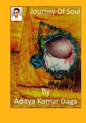 Journey of Soul af MR Aditya Kumar Daga