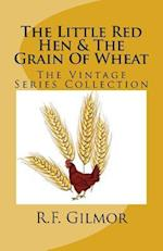 The Little Red Hen & the Grain of Wheat