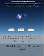 Communication Policy Research Latin America, Vol. 10
