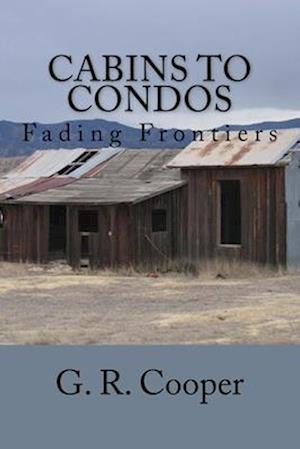 Bog, paperback Cabins to Condos af G. R. Cooper